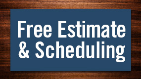 Receive a Free Estimate and Schedule an Appointment